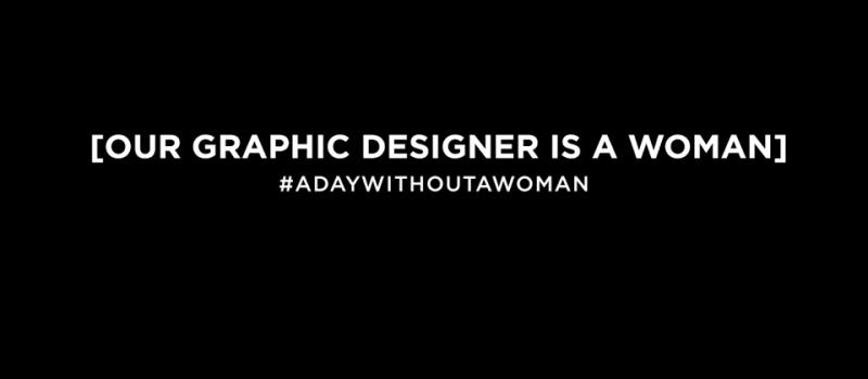 #ADayWithoutAWoman